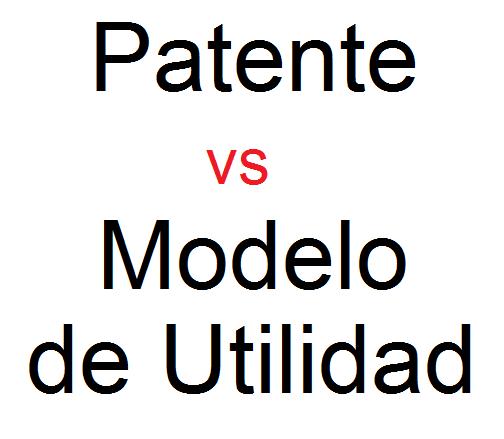 modelo de utilidad vs patente